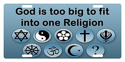 GOD IS TOO BIG TO FIT INTO ONE RELIGION Custom License Plate Christian Emblem