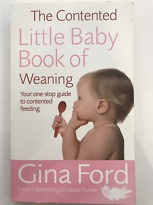 The Contented Little Baby Book Of Weaning by Ford, Gina Paperback Book