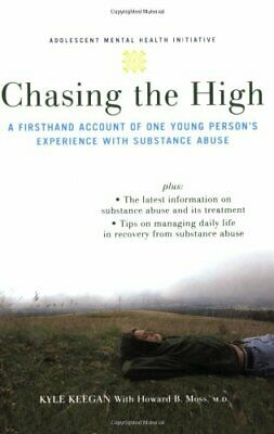 Chasing the High: A Firsthand Account of One Young ... by Keegan, Kyle Paperback