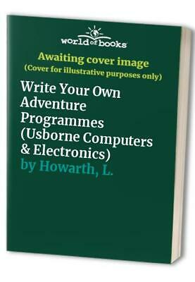 Write Your Own Adventure Programmes (Usborne Compute... by Howarth, L. Paperback