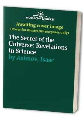 The Secret of the Universe: Revelations in Science by Asimov, Isaac Paperback