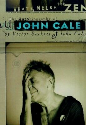 What's Welsh for Zen: Autobiography of John Cale by Bockris, Victor Paperback