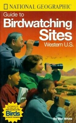 Guide to Birdwatching Sites: Western U.S by National Geographic Societ Paperback