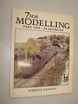 7mm Railway Modelling: Part One - An Introduction. by Gravett, Gordon Paperback