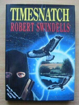 Timesnatch by Swindells, Robert Hardback Book The Cheap Fast Free Post