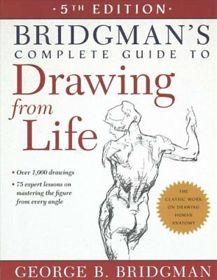 Bridgman's Complete Guide to Drawing from Life by George B. Bridgman...