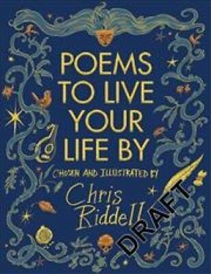 Poems to Live Your Life By by Chris Riddell 9781509814374 (Hardback, 2018)