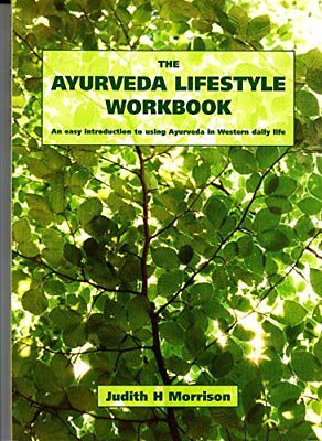 The Ayurveda Lifestyle Workbook: An Easy Int... by Morrison, Judith H. Paperback