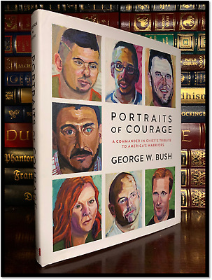 Portraits Of Courage ✎SIGNED✎ by GEORGE W. BUSH New Hardback 1st Edition & Print