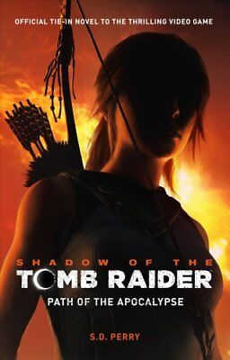 Shadow of the Tomb Raider - Path of the Apocalypse by S. D. Perry 9781785659911