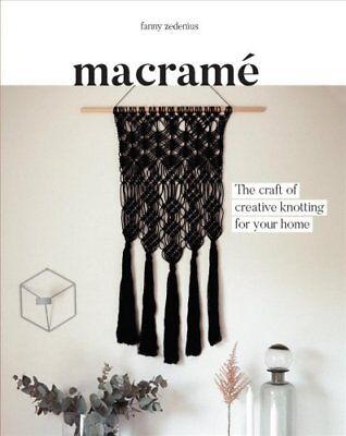 Macrame: The Craft of Creative Knotting by Fanny Zedenius (Paperback, 2017)