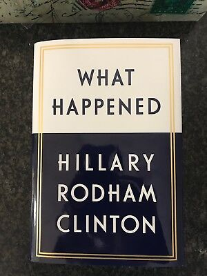SIGNED What Happened by Hillary Rodham Clinton (2017, Hardcover)