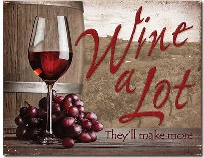 Wine A Lot They'll Make More Metal Tin Sign Bar Humor Home Wall Decor New