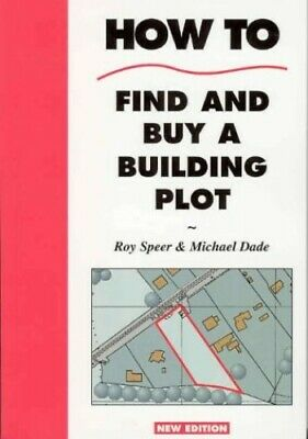 How to Find and Buy a Building Plot by Dade, Michael Paperback Book The Cheap