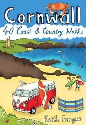 Cornwall 40 Coast and Country Walks by Keith Fergus 9781907025426