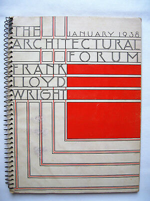 The Architectural Forum. Frank Lloyd Wright. January 1938. Vol.68 - No. 1 Spiral