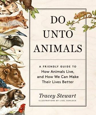 NEW Do Unto Animals By Tracey Stewart Paperback Free Shipping