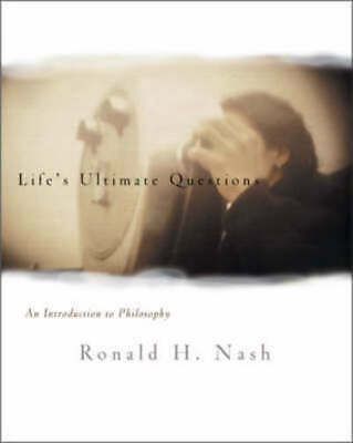 Life's ultimate questions: an introduction to philosophy by Ronald H Nash (Book)