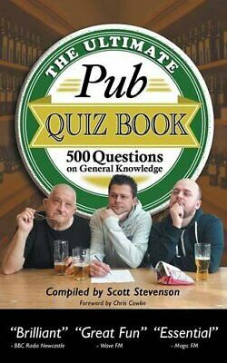 The Ultimate Pub Quiz Book: 500 Questions on General Knowl... by Scott Stevenson
