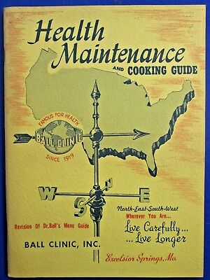 Vintage Health Maintenance & Cooking Guide Dr. Ball Clinic Excelsior Springs Mo.
