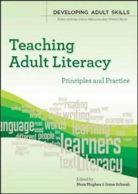 Teaching Adult Literacy: Principles and Practice by Nora Hughes 9780335237364