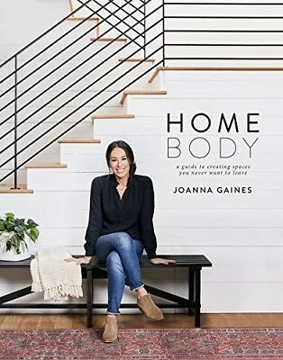 Homebody: A Guide to Creating Spaces by Joanna Gaines Hardcover Nov 6, 2018 NEW