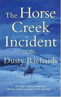 The Horse Creek Incident by Richards, Dusty Book The Cheap Fast Free Post