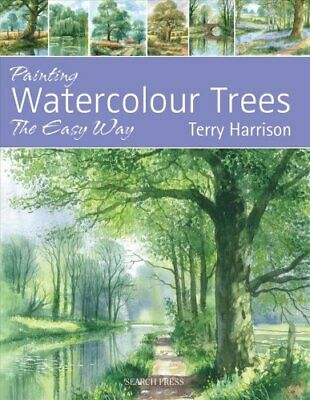 Painting Watercolour Trees the Easy Way by Terry Harrison 9781844487790