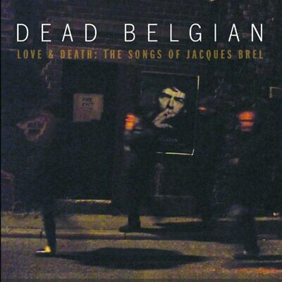 Love & Death: The Songs Of Jacques Brel - Dead Belgian CD UCVG The Cheap Fast