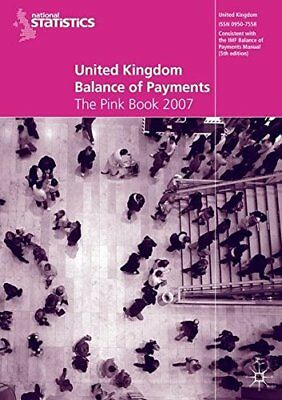 United Kingdom Balance of Payments 2007: The Pink Book By The Office for Nation
