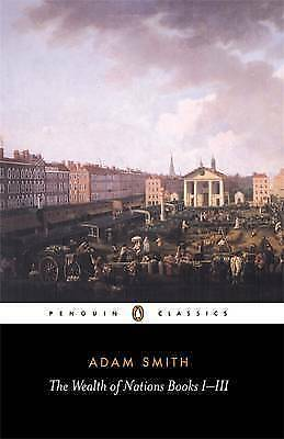 (The Wealth Of Nations: Books I-Iii (Penguin Classics) ) By Smith, Adam{Author}P