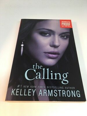 The Calling by Kelly Armstrong ARC Advanced Copy Uncorrected Proof