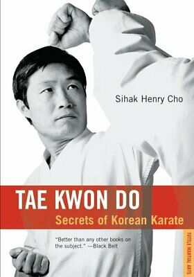 Tae Kwon Do: Secrets of Korean Karate by Cho, Sihak Henry Paperback Book The