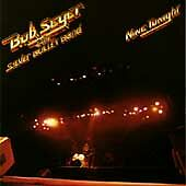 Nine Tonight by Bob Seger/Bob Seger & the Silver Bullet Band, The Silver Bullet