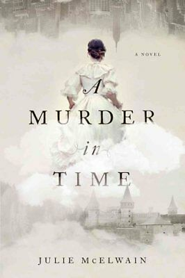 A Murder in Time: A Novel by Julie McElwain (Paperback, 2017)