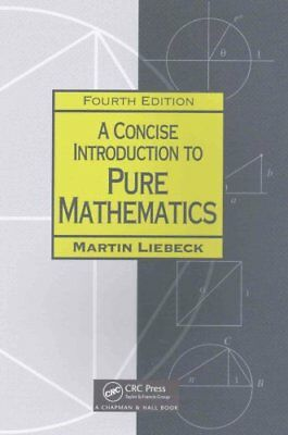 A Concise Introduction to Pure Mathematics by Martin Liebeck 9781498722926