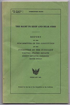 2nd Amendment Right To Keep & Bear Arms Congress 1982 Constitution subCommittee