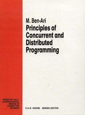 Principles of Concurrent and Distributed Programming... by Ben-Ari, M. Paperback
