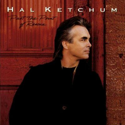 Hal Ketchum - Past the Point of Rescue - Hal Ketchum CD 09VG The Fast Free