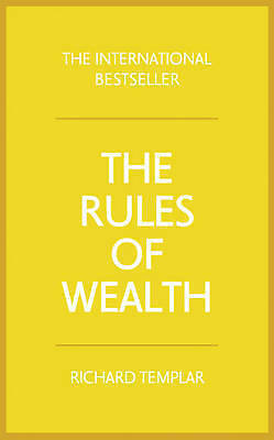 The Rules of Wealth: A personal code for prosperity and plenty by Richard...