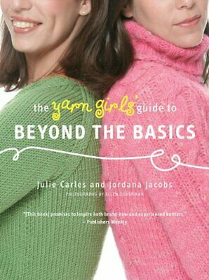 The Yarn Girls' Guide to Beyond the Basics by Jordana Jacobs Paperback Book The