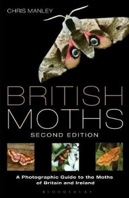 British Moths: Second Edition A Photographic Guide to the Moths... 9781472966490