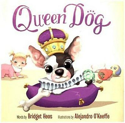 Queen Dog - Bridget Heos -  9781484728529