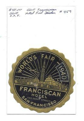 Large 1940 Over 39 Ggie Sticker  - Franciscan Hotel S.f. Scarcer With Overlay