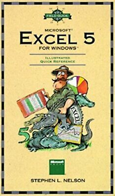 Field Guide to Microsoft EXCEL 5 for Windows by Stephen L. Nelson Paperback The