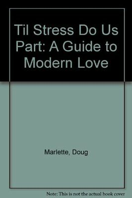 'Til Stress Do Us Part: A Guide to Modern Love by Reverend Will B. Dunn By Doug