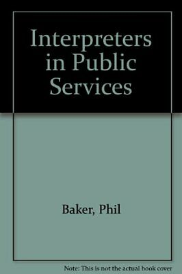 Interpreters in Public Services by Saunders, Jane Paperback Book The Cheap Fast