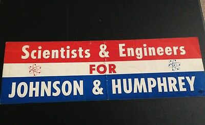 Lyndon Johnson Scientists and Engineers bumper sticker.