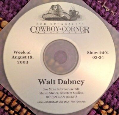 Radio Show: Red Steagall's Cowboy Corner 8/18/03 Walt Dabney Feature 1 Hour