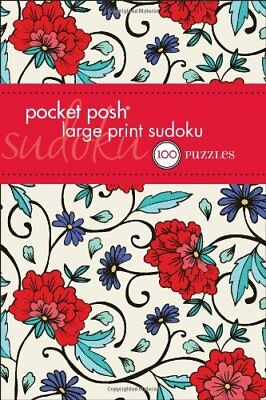Pocket Posh Large Print Sudoku: 100 Puzzles by The Puzzle Society Book The Cheap